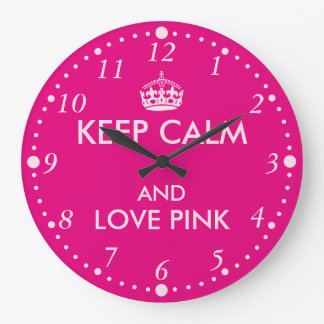 Keep Calm and Love Pink Custom Pink Color Large Clock