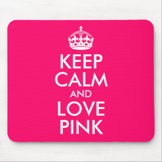 Keep Calm and Love Pink Favorite Color Mouse Mat