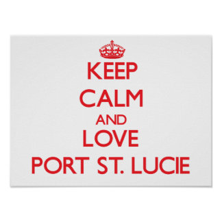 Keep Calm and Love Port St. Lucie Posters