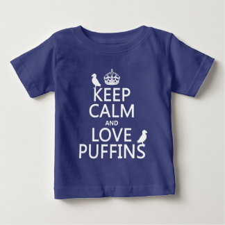 Keep Calm and Love Puffins (any background color) Baby T-Shirt