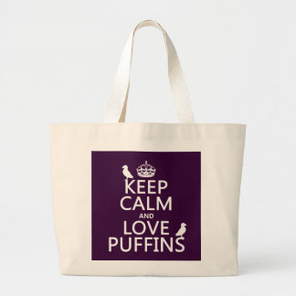 Keep Calm and Love Puffins (any background color) Large Tote Bag