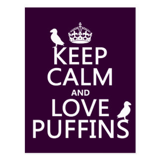 Keep Calm and Love Puffins (any background color) Postcard
