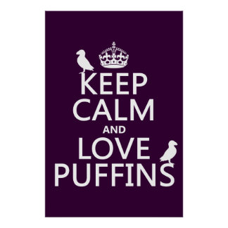Keep Calm and Love Puffins (any background color) Poster