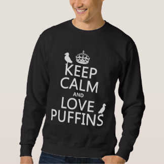 Keep Calm and Love Puffins (any background color) Pullover Sweatshirts