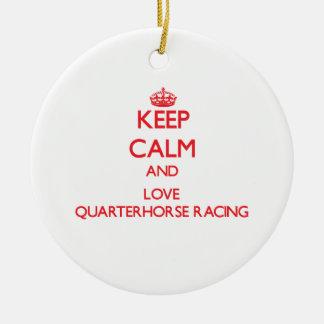 Keep calm and love Quarterhorse Racing Ornaments
