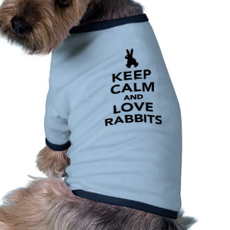 Keep calm and love rabbits pet clothes