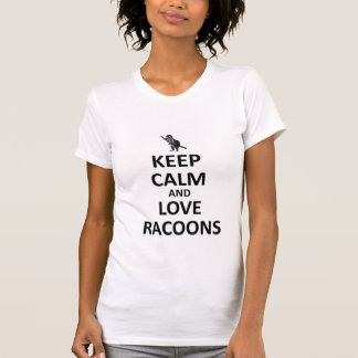 keep calm and love Racoons T-Shirt