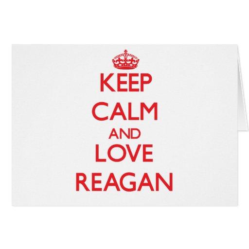 Keep Calm and Love Reagan Greeting Card