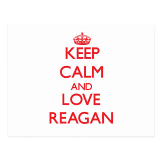 Keep Calm and Love Reagan Post Cards