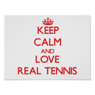 Keep calm and love Real Tennis Poster