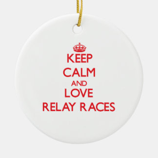 Keep calm and love Relay Races Ornament