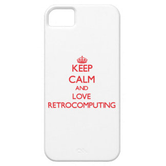 Keep calm and love Retrocomputing iPhone 5 Cover