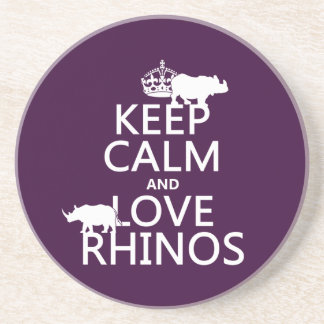 Keep Calm and Love Rhinos (any background color) Coaster