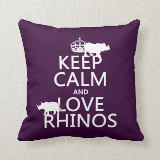 Keep Calm and Love Rhinos (any background color) Cushion