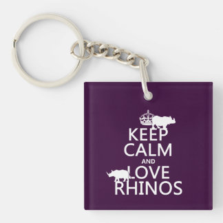 Keep Calm and Love Rhinos (any background color) Key Ring