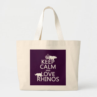 Keep Calm and Love Rhinos (any background color) Large Tote Bag