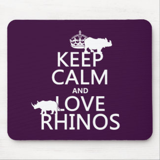 Keep Calm and Love Rhinos (any background color) Mouse Mat