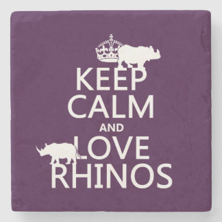 Keep Calm and Love Rhinos (any background color) Stone Coaster