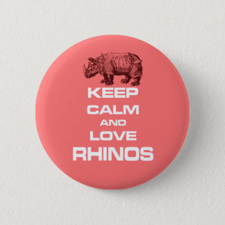 Keep Calm and Love Rhinos Rhinoceros Cool Design 6 Cm Round Badge