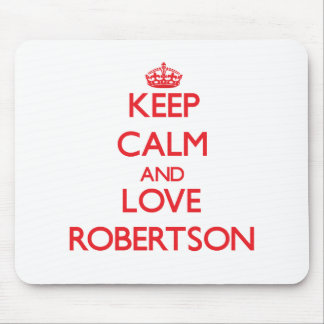 Keep calm and love Robertson Mouse Pad