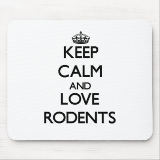 Keep calm and Love Rodents Mouse Pads