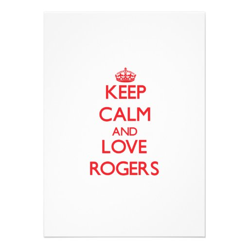 Keep calm and love Rogers Personalized Invite