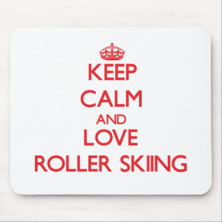 Keep calm and love Roller Skiing Mousepads