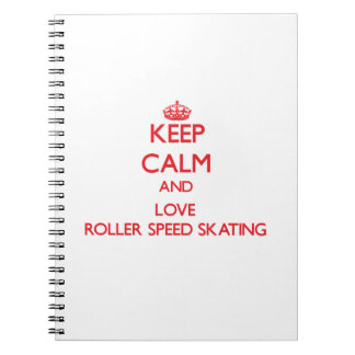 Keep calm and love Roller Speed Skating Spiral Notebooks