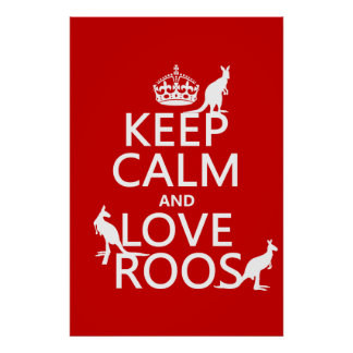 Keep Calm and Love 'Roos (kangaroo)  - all colors Poster