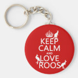 Keep Calm and Love 'Roos (kangaroo)  - all colours Keychain