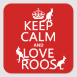 Keep Calm and Love 'Roos (kangaroo)  - all colours Square Sticker
