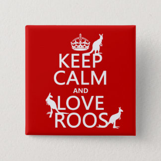 Keep Calm and Love Roos (Kangaroos) 15 Cm Square Badge