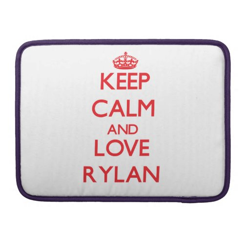 Keep Calm and Love Rylan Sleeve For MacBook Pro