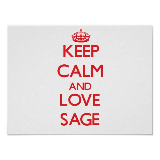 Keep Calm and Love Sage Poster
