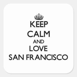 Keep Calm and love San Francisco Square Sticker