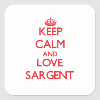 Keep calm and love Sargent Square Stickers