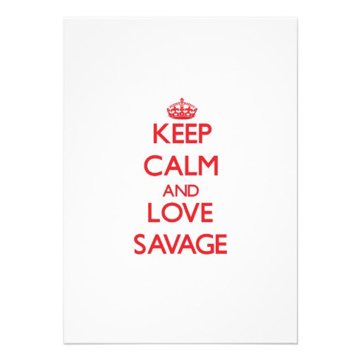 Keep calm and love Savage Announcements