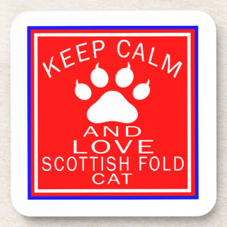Keep Calm And Love Scottish Fold Beverage Coasters