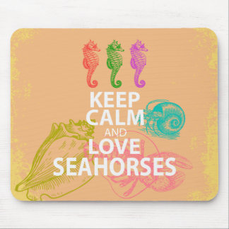 Keep Calm and Love Seahorses Gift Unique Design Mouse Pad