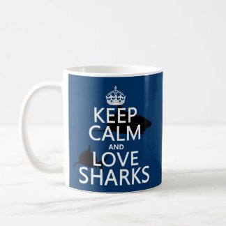 Keep Calm and Love Sharks (customizable colors) Coffee Mug