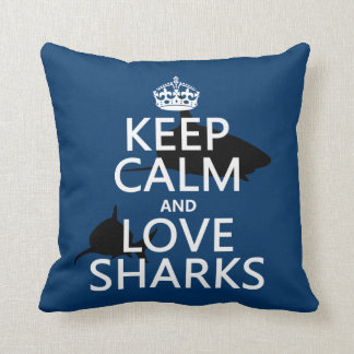 Keep Calm and Love Sharks (customizable colors) Cushion