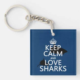 Keep Calm and Love Sharks (customizable colors) Key Ring