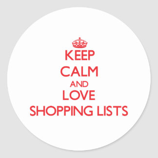 Keep calm and love Shopping Lists Round Stickers