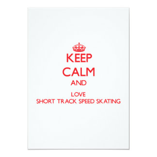 Keep calm and love Short Track Speed Skating Custom Invitations