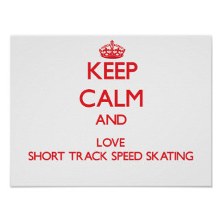 Keep calm and love Short Track Speed Skating Posters