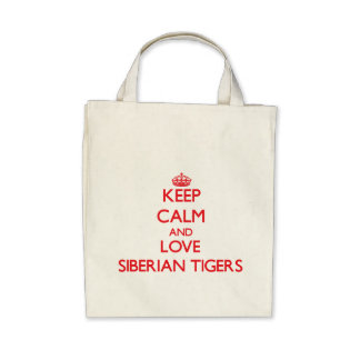 Keep calm and love Siberian Tigers Bags