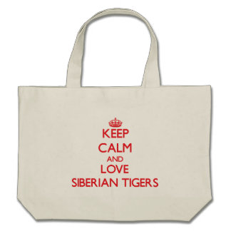 Keep calm and love Siberian Tigers Canvas Bags
