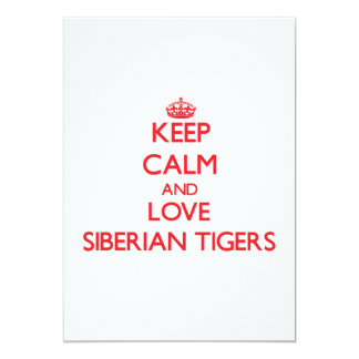 Keep calm and love Siberian Tigers Personalized Invitations