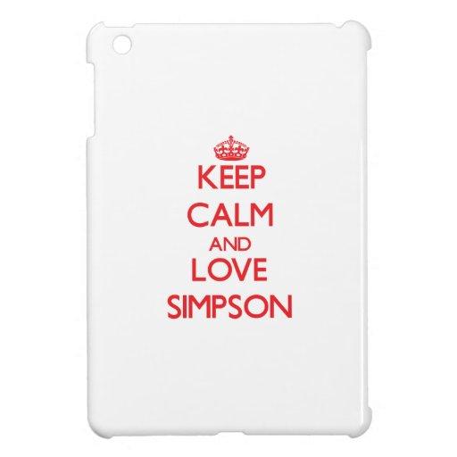 Keep calm and love Simpson iPad Mini Case