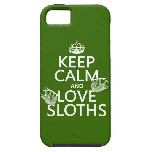Keep Calm and Love Sloths (any background color) iPhone 5 Cases